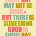 Always look for the good