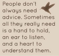 People Don't Always Need Advice …