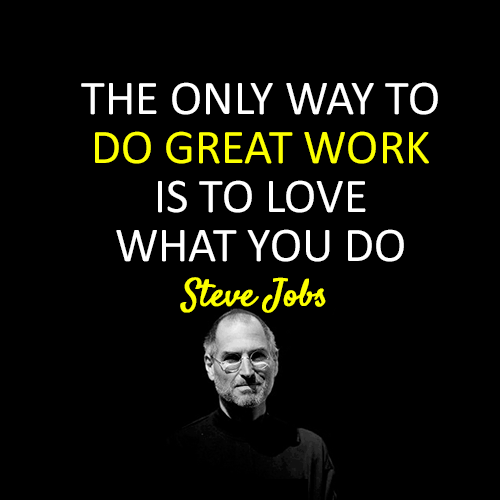 The only way to do great work steve jobs