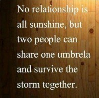 No relationship is all sunshine, but two people can share an umbrella and survive the storm together